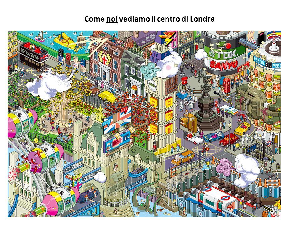 Come noi vediamo il centro di Londra