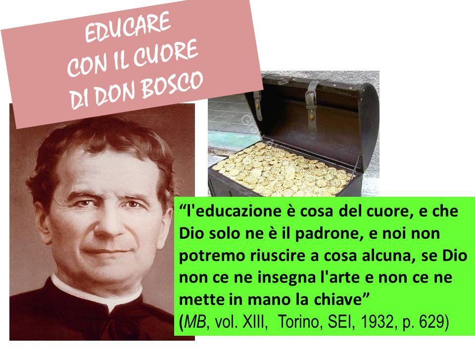 """EDUCARE CON IL CUORE DI DON BOSCO """"l'educazione è cosa del cuore, e che Dio solo ne è il padrone, e noi non potremo riuscire a cosa alcuna, se Dio non"""