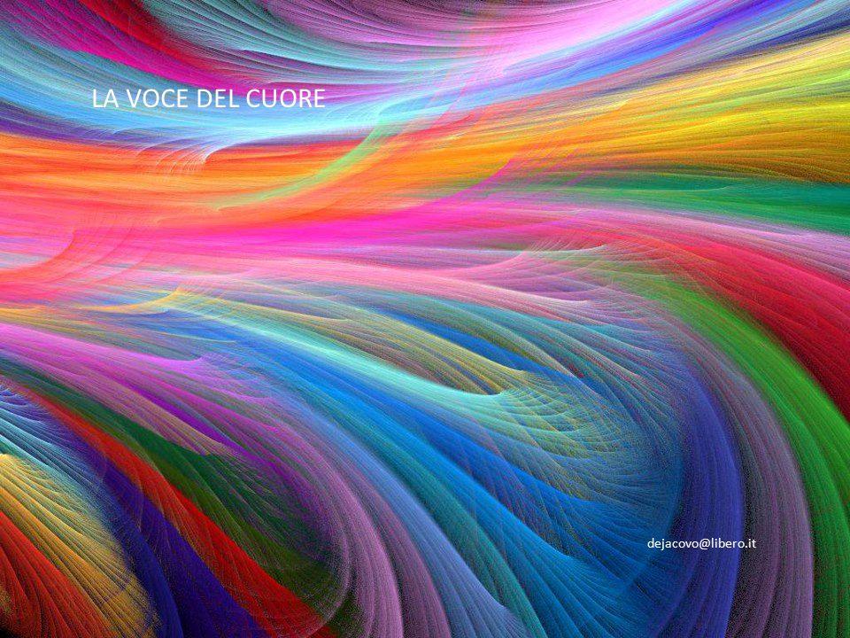 LA VOCE DEL CUORE dejacovo@libero.it