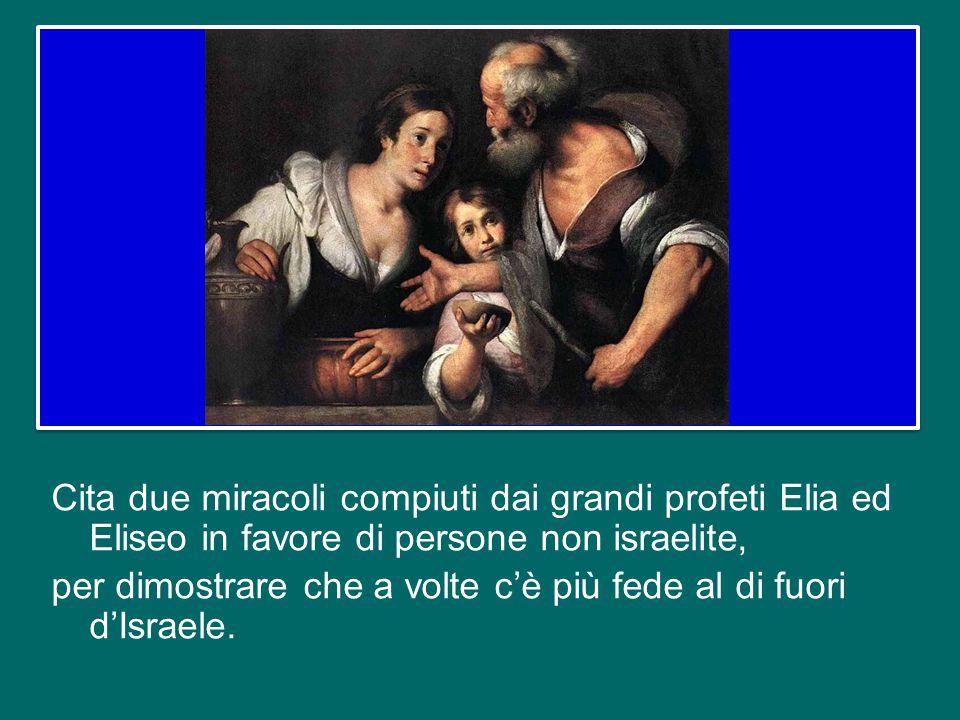 Proprio conoscendo questa chiusura, che conferma il proverbio «nessun profeta è bene accetto nella sua patria», Gesù rivolge alla gente, nella sinagoga, parole che suonano come una provocazione.