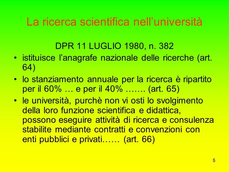 35 Le tre reti del sistema scientifico italiano Enti Pubblici di Ricerca e altre istituzioni (14,5% delle spese per R&S) grandi enti: CNR, ENEA, ASI, INFN, ISS, ISPESL 10 enti di minore dimensione vigilati dal MIUR 32 istituzioni di ricerca del Ministero della Salute 23 Istituti di sperimentazione agraria del Ministero delle Politiche Agrarie e Forestali ca.