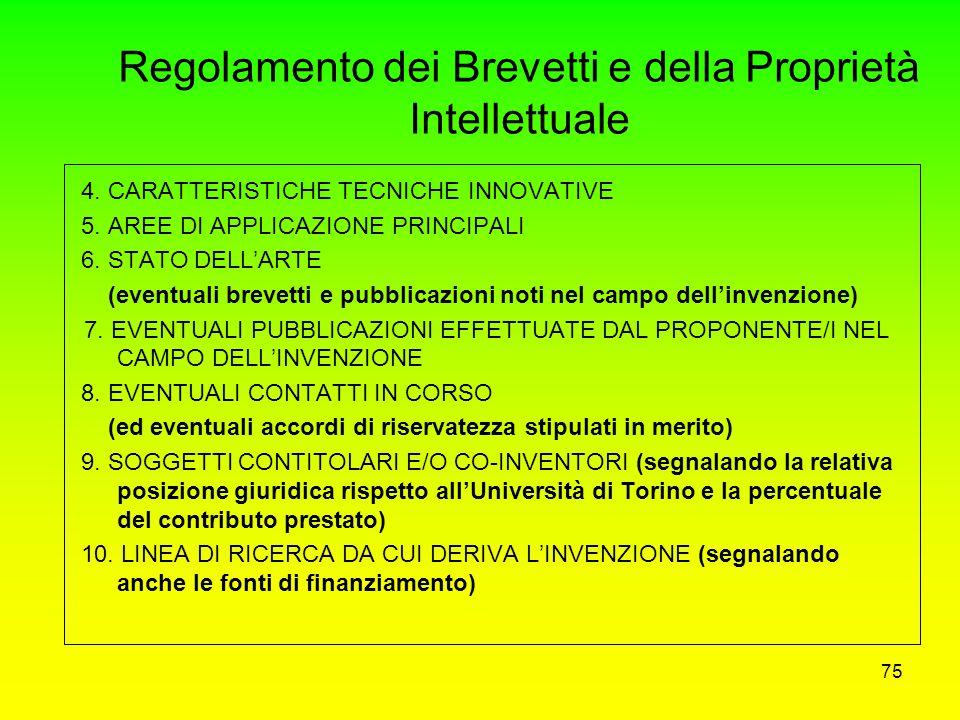 74 Regolamento dei Brevetti e della Proprietà Intellettuale RICHIESTA DI BREVETTAZIONE L'inventore/gli inventori, ai sensi del Regolamento dei Brevett