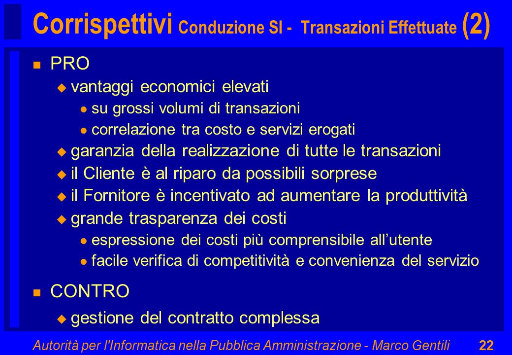 Autorità per l'Informatica nella Pubblica Amministrazione - Marco Gentili22 Corrispettivi Conduzione SI - Transazioni Effettuate (2) n PRO u vantaggi