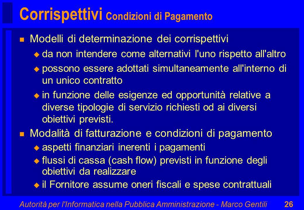 Autorità per l'Informatica nella Pubblica Amministrazione - Marco Gentili26 Corrispettivi Condizioni di Pagamento n Modelli di determinazione dei corr