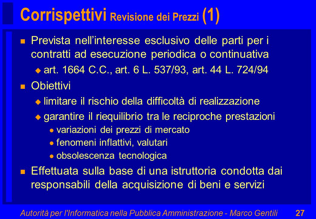 Autorità per l'Informatica nella Pubblica Amministrazione - Marco Gentili27 Corrispettivi Revisione dei Prezzi (1) n Prevista nell'interesse esclusivo