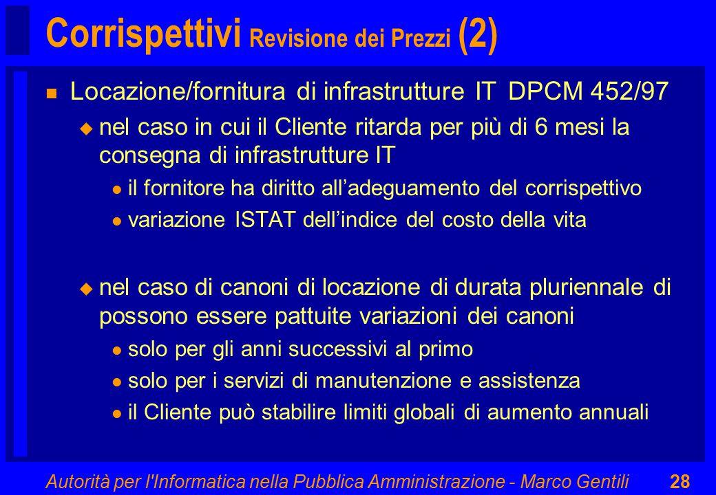 Autorità per l'Informatica nella Pubblica Amministrazione - Marco Gentili28 Corrispettivi Revisione dei Prezzi (2) n Locazione/fornitura di infrastrut