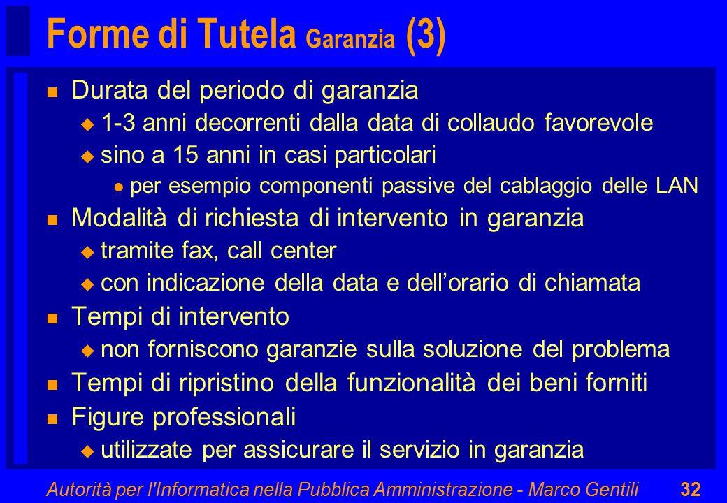 Autorità per l'Informatica nella Pubblica Amministrazione - Marco Gentili32 Forme di Tutela Garanzia (3) n Durata del periodo di garanzia u 1-3 anni d