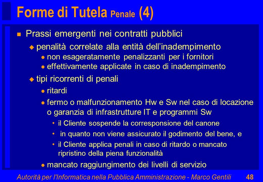 Autorità per l'Informatica nella Pubblica Amministrazione - Marco Gentili48 Forme di Tutela Penale (4) n Prassi emergenti nei contratti pubblici u pen