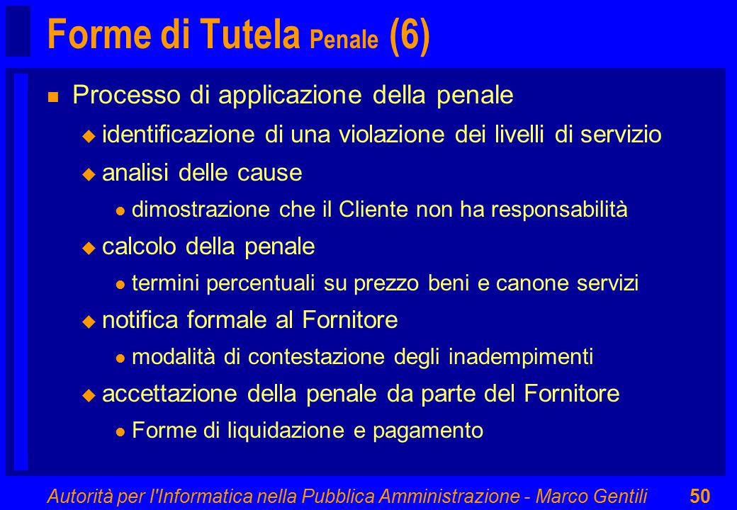 Autorità per l'Informatica nella Pubblica Amministrazione - Marco Gentili50 Forme di Tutela Penale (6) n Processo di applicazione della penale u ident