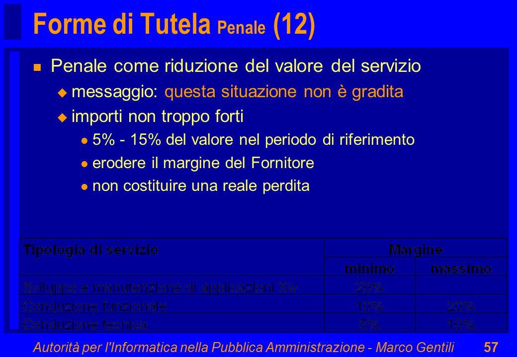 Autorità per l'Informatica nella Pubblica Amministrazione - Marco Gentili57 Forme di Tutela Penale (12) n Penale come riduzione del valore del servizi