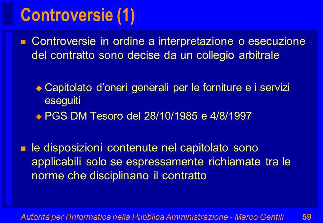 Autorità per l'Informatica nella Pubblica Amministrazione - Marco Gentili59 Controversie (1) n Controversie in ordine a interpretazione o esecuzione d