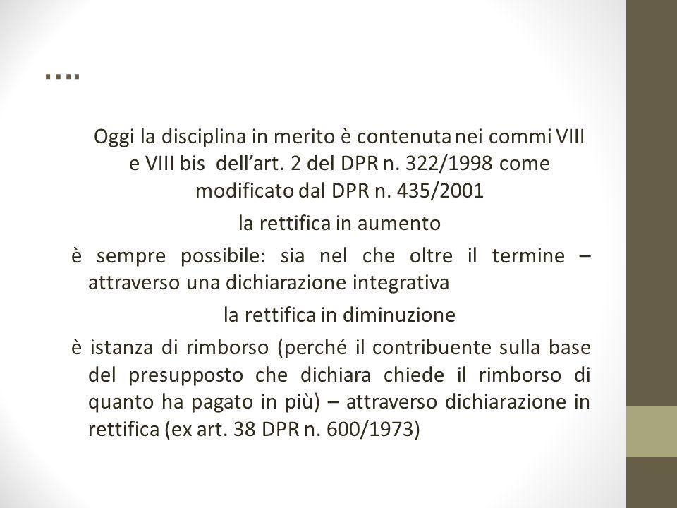 …. Oggi la disciplina in merito è contenuta nei commi VIII e VIII bis dell'art.
