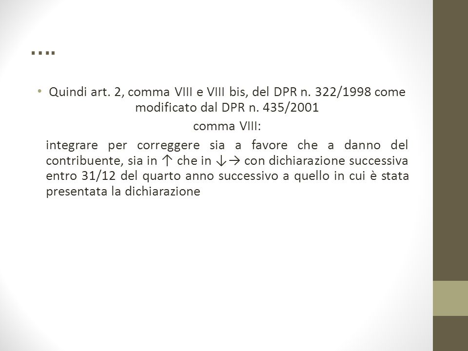 …. Quindi art. 2, comma VIII e VIII bis, del DPR n.