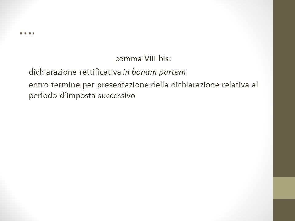 …. comma VIII bis: dichiarazione rettificativa in bonam partem entro termine per presentazione della dichiarazione relativa al periodo d'imposta succe