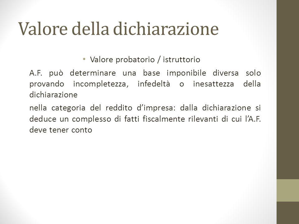 Valore della dichiarazione Valore probatorio / istruttorio A.F.