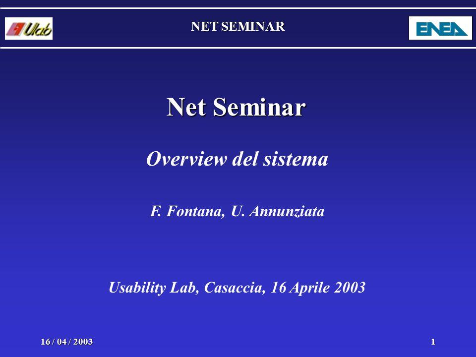 NET SEMINAR 16 / 04 / 20031 Net Seminar Overview del sistema F.