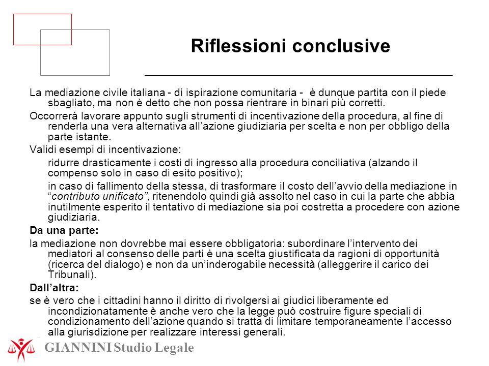 Riflessioni conclusive La mediazione civile italiana - di ispirazione comunitaria - è dunque partita con il piede sbagliato, ma non è detto che non po