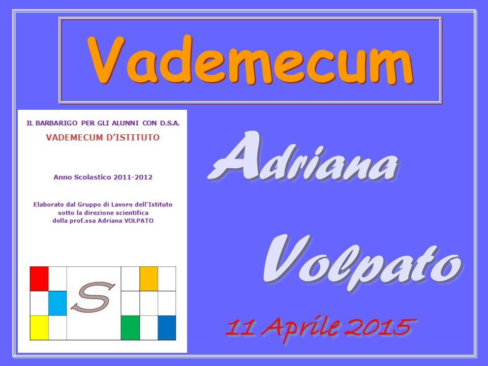 A driana V olpato V olpato A driana V olpato V olpato Vademecum 11 Aprile 2015