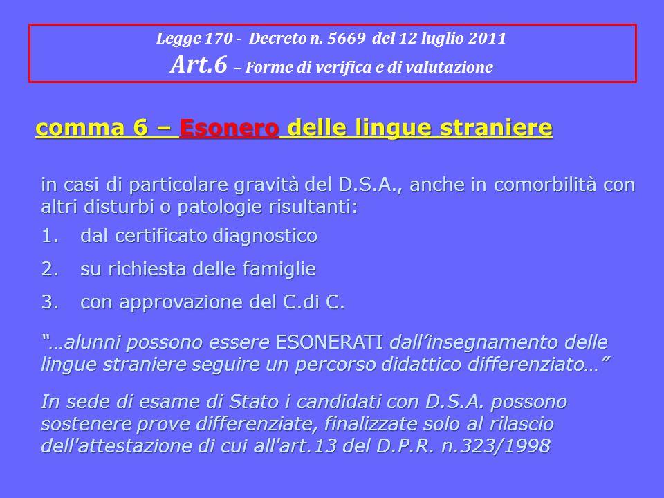 Legge 170 - Decreto n. 5669 del 12 luglio 2011 Art.6 – Forme di verifica e di valutazione comma 6 – Esonero delle lingue straniere in casi di particol