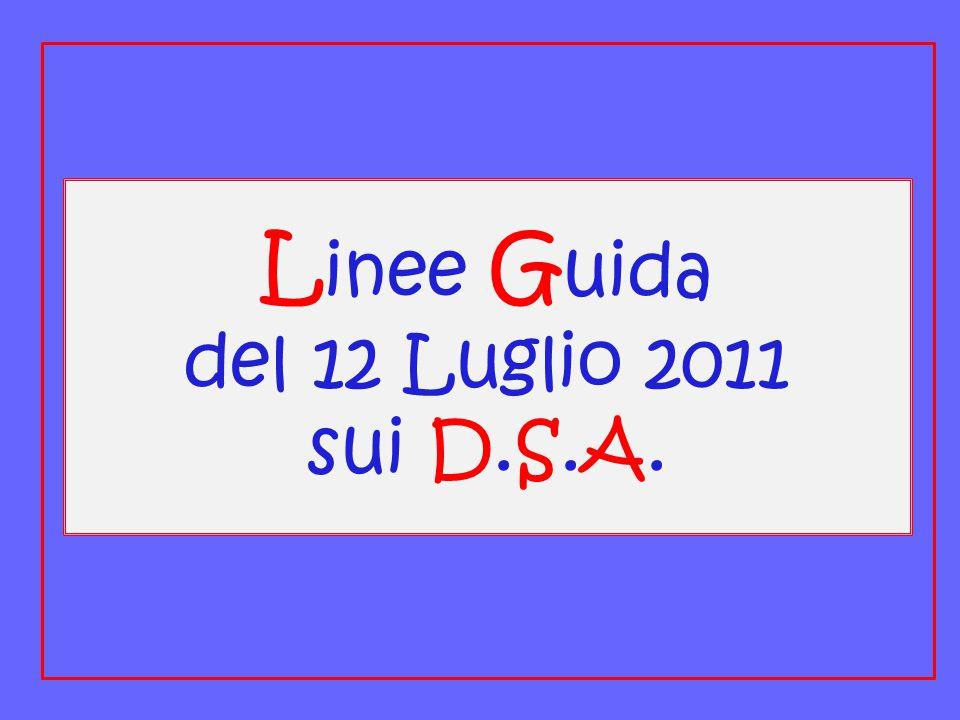 L inee G uida del 12 Luglio 2011 sui D.S.A.