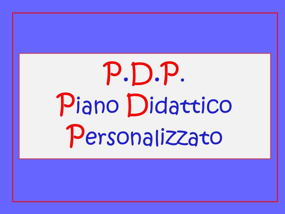 P.D.P. P iano D idattico P ersonalizzato