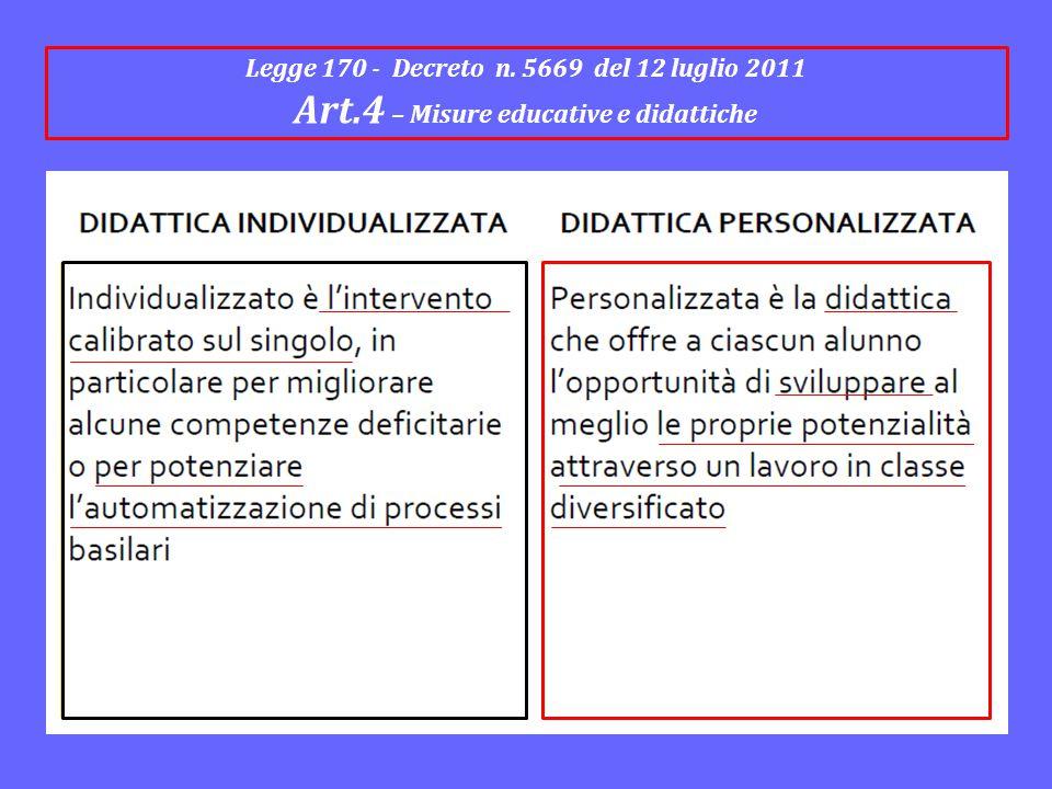 Legge 170 - Decreto n. 5669 del 12 luglio 2011 Art.4 – Misure educative e didattiche