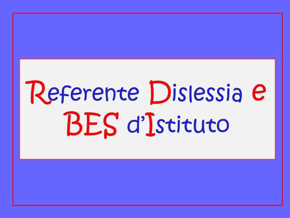 R eferente D islessia e BES d' I stituto