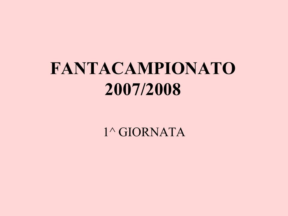 FANTACAMPIONATO 2007/2008 1^ GIORNATA