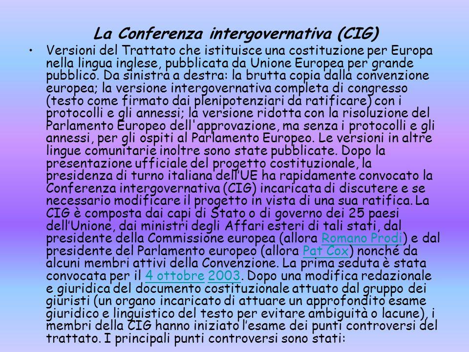 La Conferenza intergovernativa (CIG) Versioni del Trattato che istituisce una costituzione per Europa nella lingua inglese, pubblicata da Unione Europea per grande pubblico.
