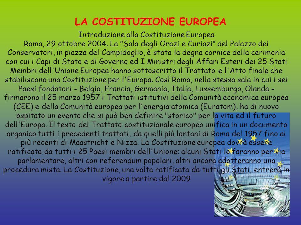 LA COSTITUZIONE EUROPEA Introduzione alla Costituzione Europea Roma, 29 ottobre 2004.