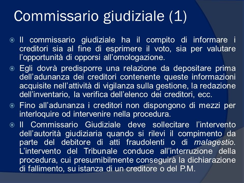 Commissario giudiziale (2)  Il Tribunale può inoltre disporre la cessazione della procedura, quando risulta che mancano le condizioni prescritte per l'ammissione.