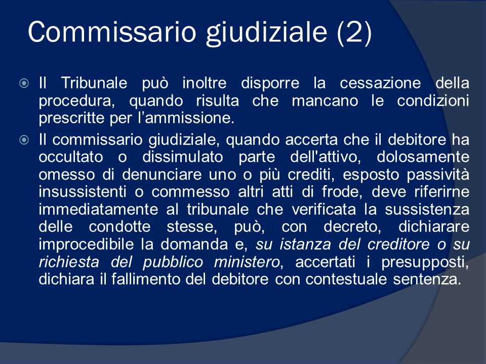 Adunanza dei creditori  Nell'adunanza dei creditori il commissario giudiziale illustra la sua relazione e le proposte definitive del debitore (art.
