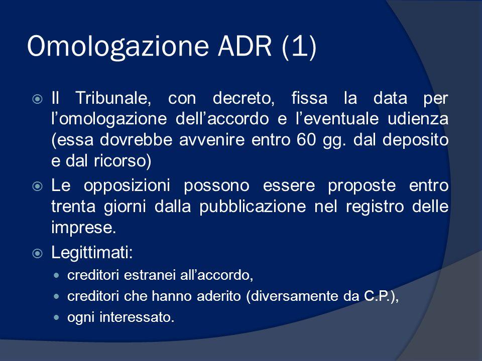 Omologazione ADR (2)  Da parte del tribunale con decreto motivato, decise le opposizioni.