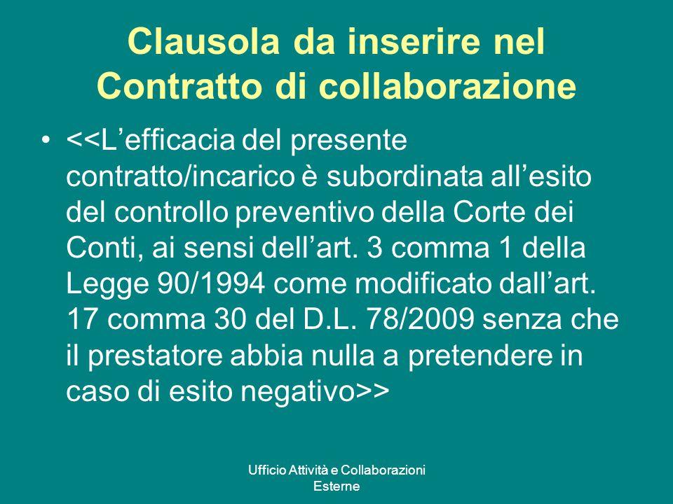 Ufficio Attività e Collaborazioni Esterne Clausola da inserire nel Contratto di collaborazione >