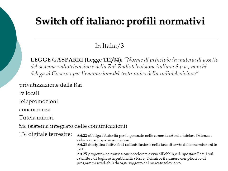 """LEGGE GASPARRI (Legge 112/04) : """"Norme di principio in materia di assetto del sistema radiotelevisivo e della Rai-Radiotelevisione italiana S.p.a., no"""