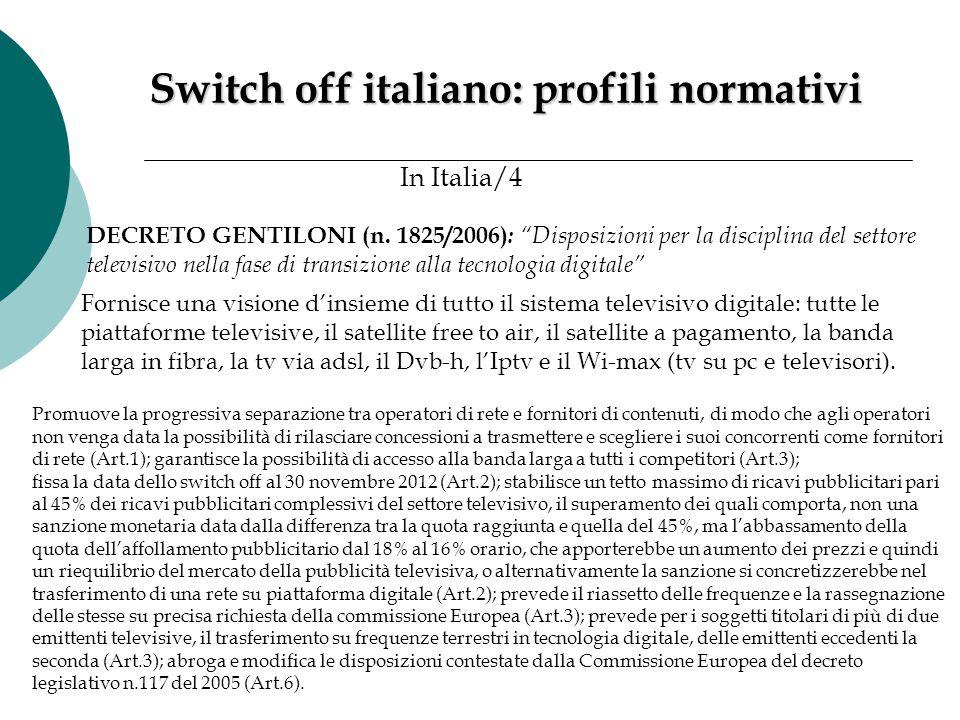"""DECRETO GENTILONI (n. 1825/2006) : """"Disposizioni per la disciplina del settore televisivo nella fase di transizione alla tecnologia digitale"""" Switch o"""