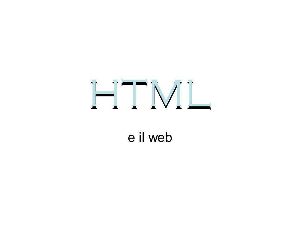 HTML e il web HTML