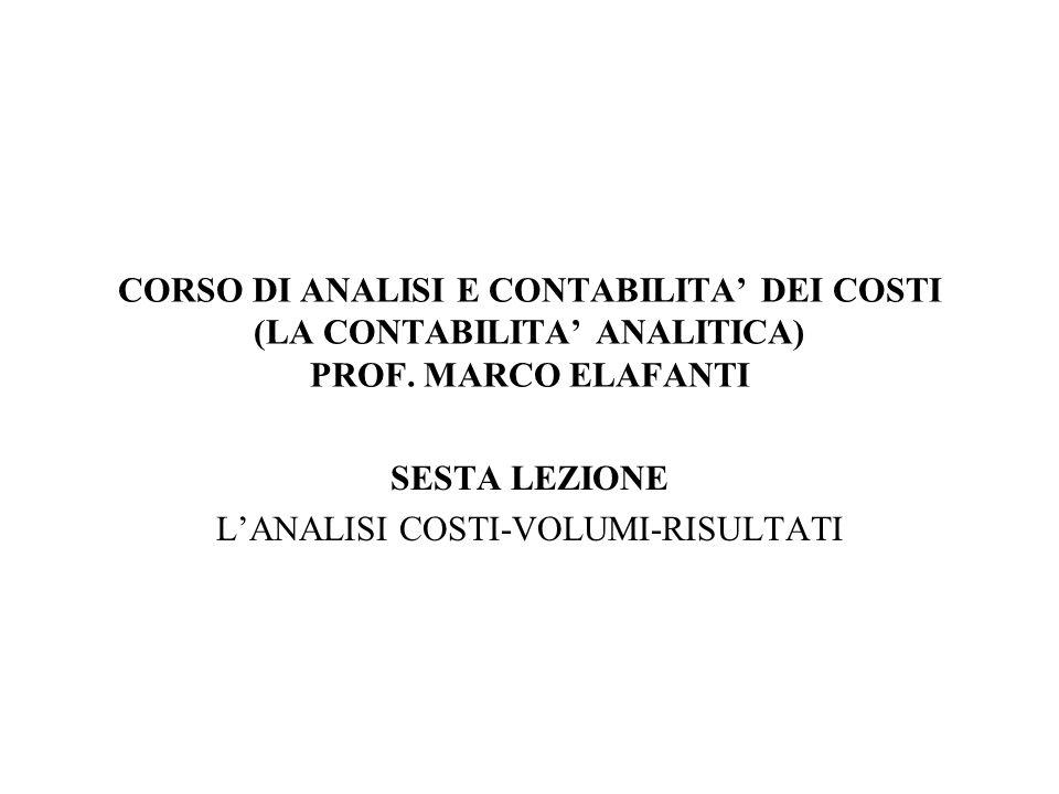 CORSO DI ANALISI E CONTABILITA' DEI COSTI (LA CONTABILITA' ANALITICA) PROF.