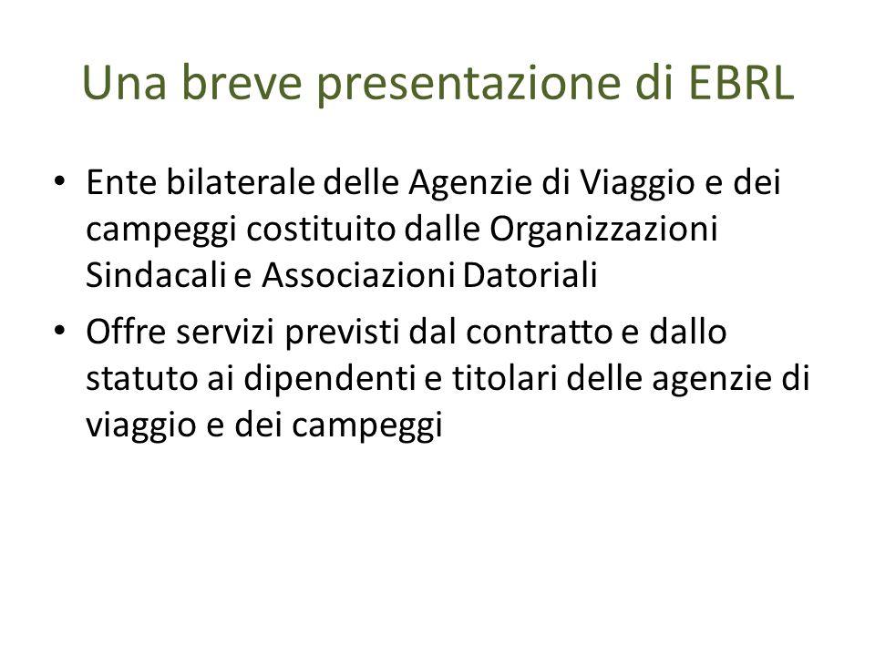 Una breve presentazione di EBRL Ente bilaterale delle Agenzie di Viaggio e dei campeggi costituito dalle Organizzazioni Sindacali e Associazioni Dator
