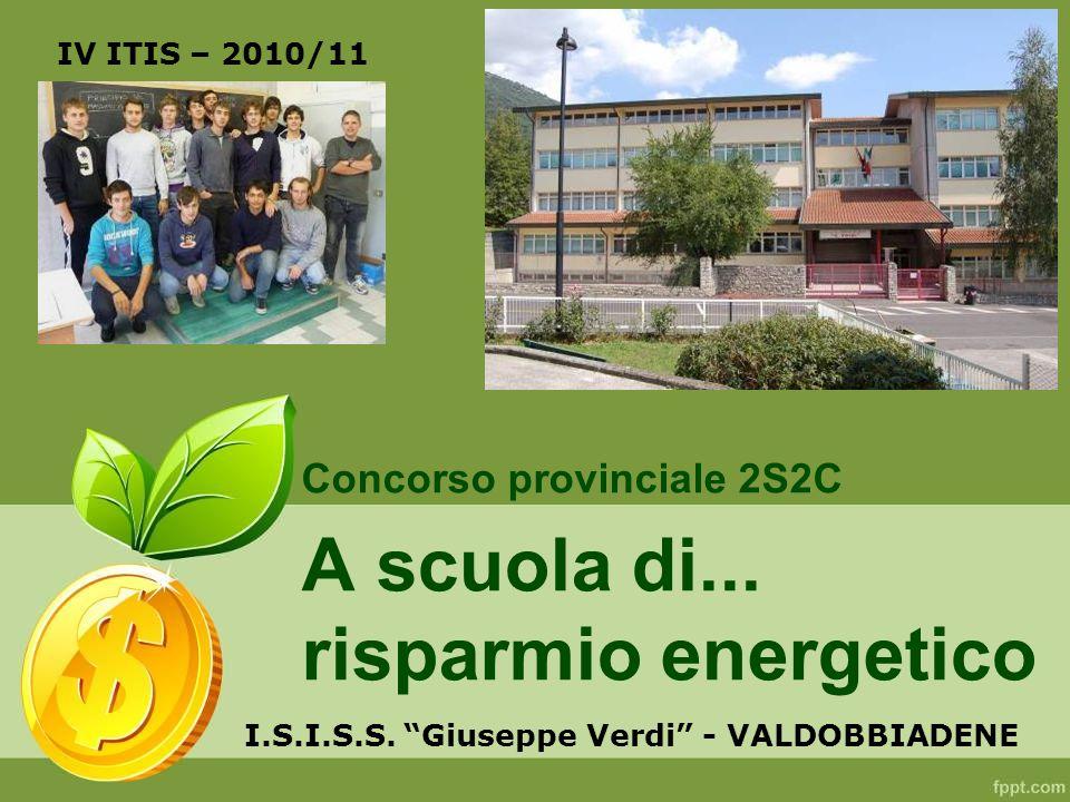 A scuola di... risparmio energetico Concorso provinciale 2S2C I.S.I.S.S.