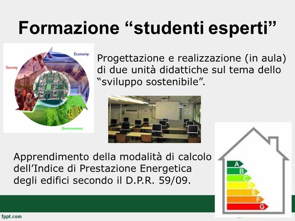 Formazione studenti esperti Progettazione e realizzazione (in aula) di due unità didattiche sul tema dello sviluppo sostenibile .