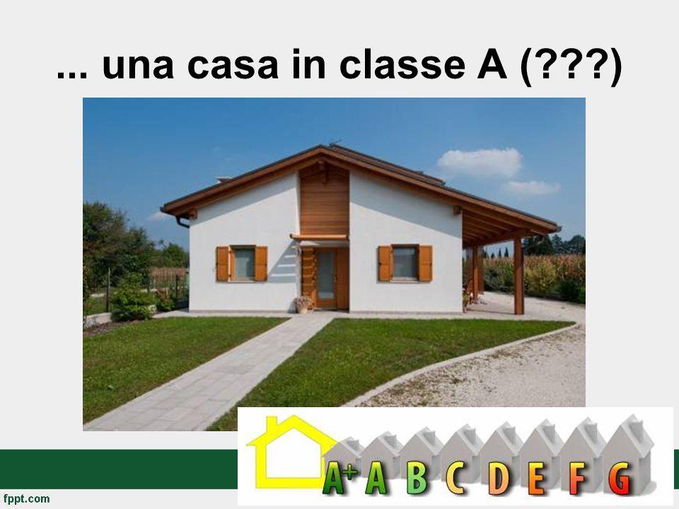 ... una casa in classe A ( )