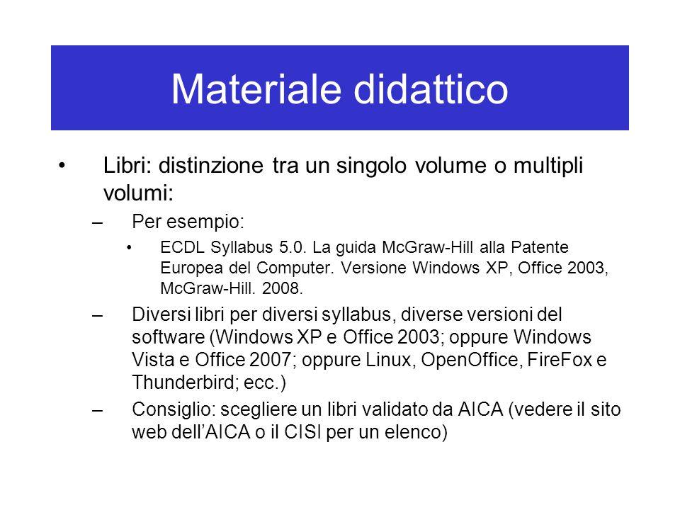 Materiale didattico Libri: distinzione tra un singolo volume o multipli volumi: –Per esempio: ECDL Syllabus 5.0.