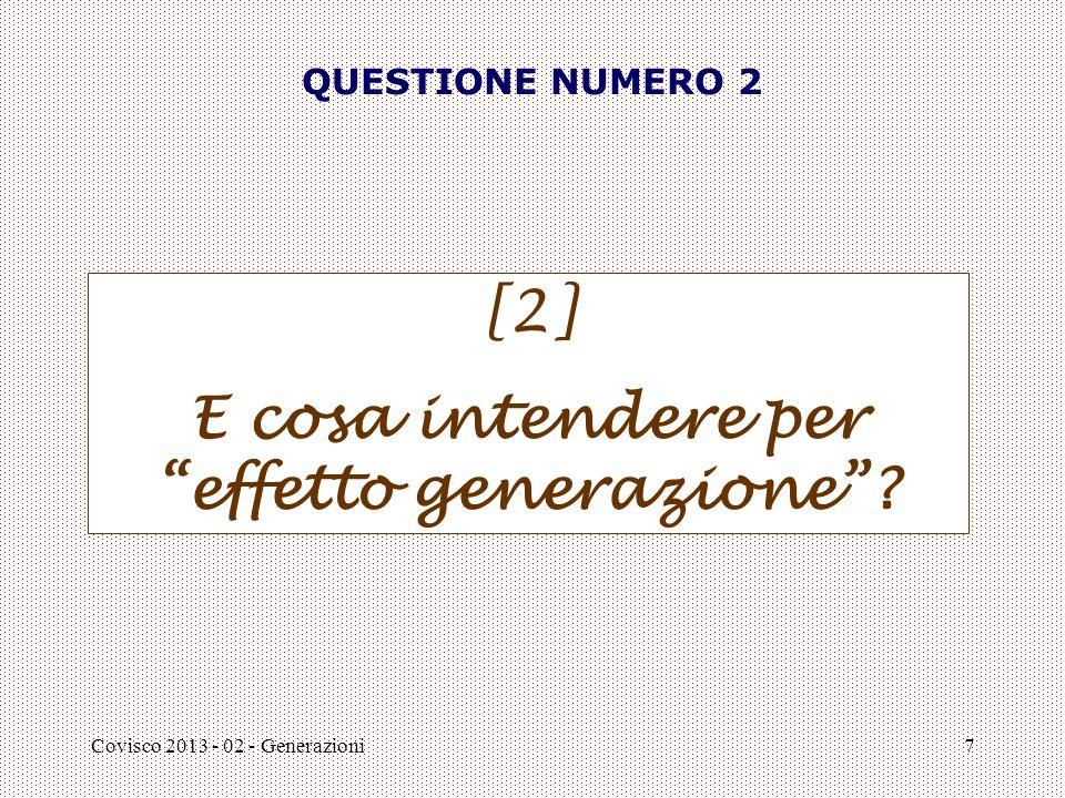 """Covisco 2013 - 02 - Generazioni7 QUESTIONE NUMERO 2 [2] E cosa intendere per """"effetto generazione""""?"""
