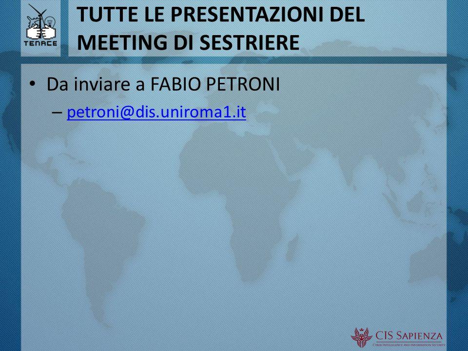 TUTTE LE PRESENTAZIONI DEL MEETING DI SESTRIERE Da inviare a FABIO PETRONI – petroni@dis.uniroma1.it petroni@dis.uniroma1.it