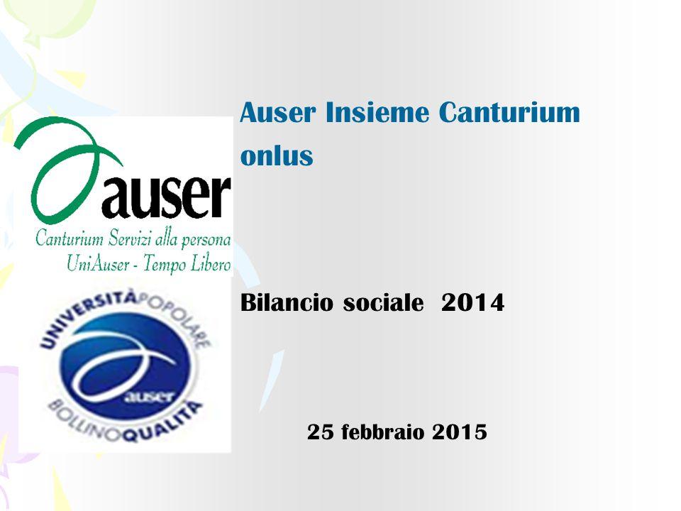 Auser Insieme Canturium onlus Bilancio sociale 2014 25 febbraio 2015