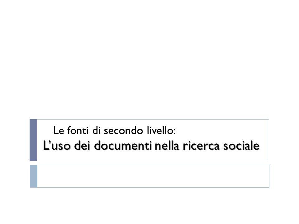 Le fonti di secondo livello: L'uso dei documenti nella ricerca sociale