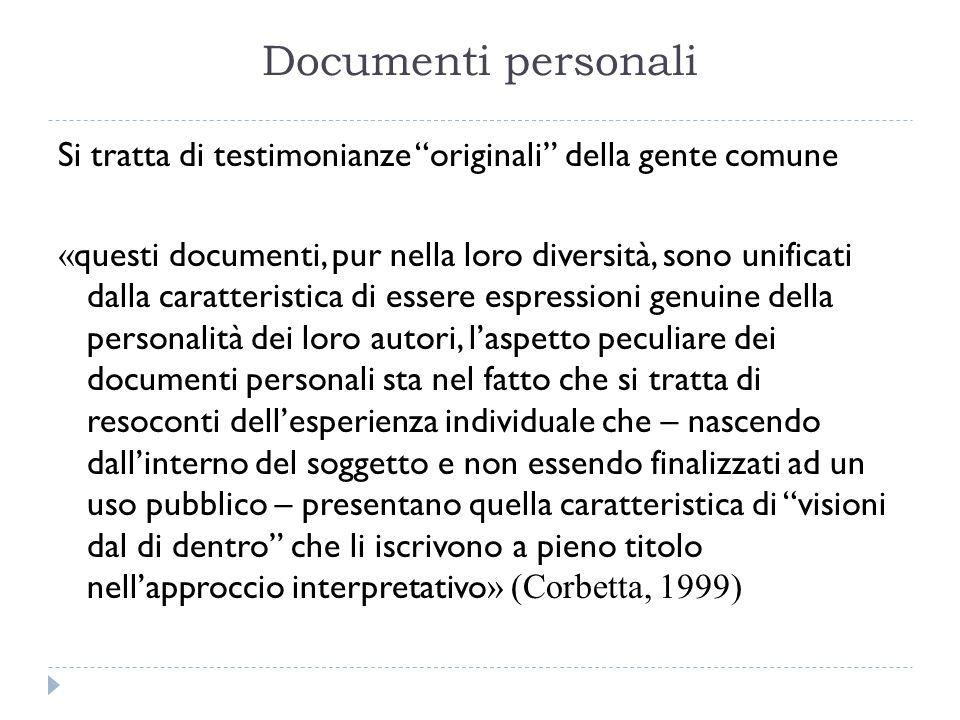 """Documenti personali Si tratta di testimonianze """"originali"""" della gente comune « questi documenti, pur nella loro diversità, sono unificati dalla carat"""