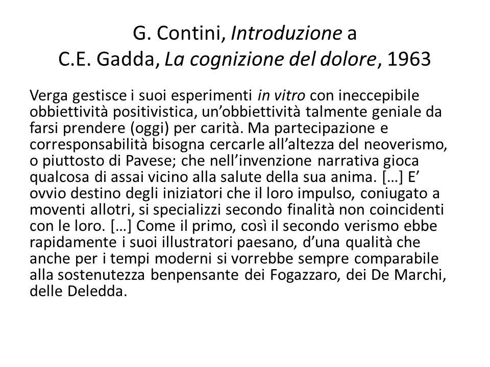 G. Contini, Introduzione a C.E. Gadda, La cognizione del dolore, 1963 Verga gestisce i suoi esperimenti in vitro con ineccepibile obbiettività positiv