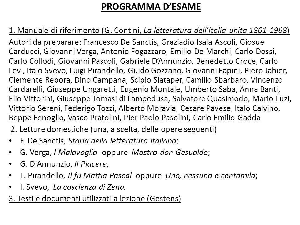 PROGRAMMA D'ESAME 1. Manuale di riferimento (G. Contini, La letteratura dell'Italia unita 1861-1968) Autori da preparare: Francesco De Sanctis, Grazia
